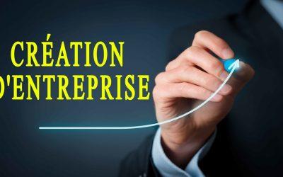 Comment créer une entreprise ? Les étapes à suivre